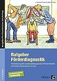 Ratgeber Förderdiagnostik: Feststellung des sonderpädagogischen Förderbedarfs im Förderschwerpunkt Lernen (1. bis 9. Klasse) (Bergedorfer® Grundsteine Schulalltag)