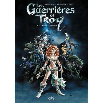 Les Guerrieres de Troy T01: Yquem le Généreux