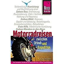 Motorradreisen zwischen Urlaub und Expedition: Sachbuch
