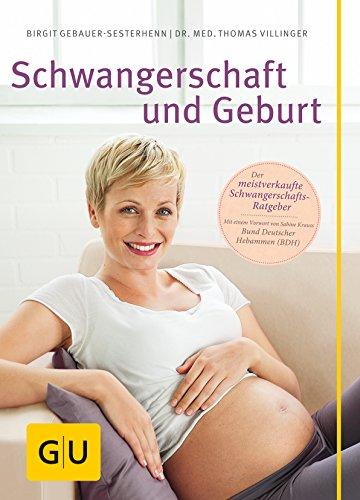 Schwangerschaft und Geburt (GU Große Ratgeber Kinder) (Schwangerschafts-tipps)