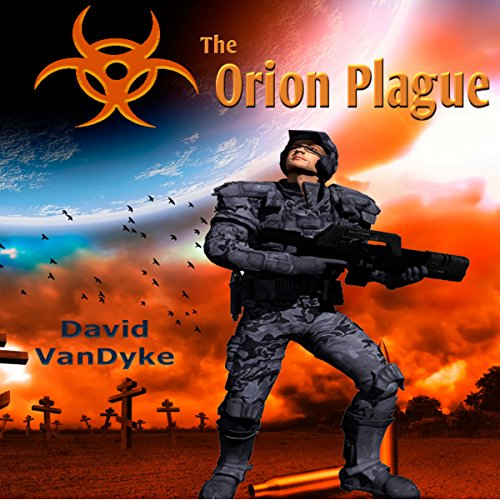 the-orion-plague-plague-wars-series-book-6