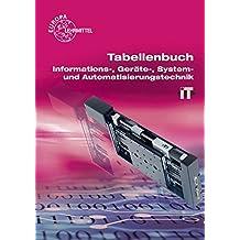 """Tabellenbuch Informations-, Geräte-, System- und Automatisierungstechnik: mit Formelsammlung """"Formeln Informations- und Systemtechnik"""""""