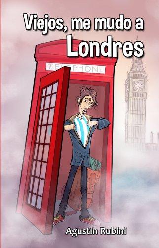 Viejos, me mudo a Londres por Agustin Rubini
