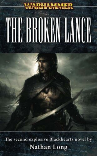 The Broken Lance (Warhammer: Black Hearts) by Nathan Long (20-Oct-2005) Mass Market Paperback