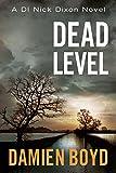 Dead Level (The DI Nick Dixon Book 5) by Damien Boyd