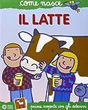 Il latte. Ediz. illustrata