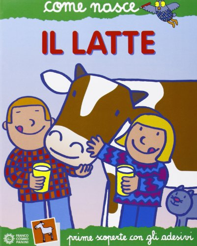 Il latte. Ediz. illustrata