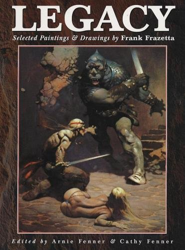 Legacy: Paintings and Drawings by Frank Frazetta por Frank Frazetta
