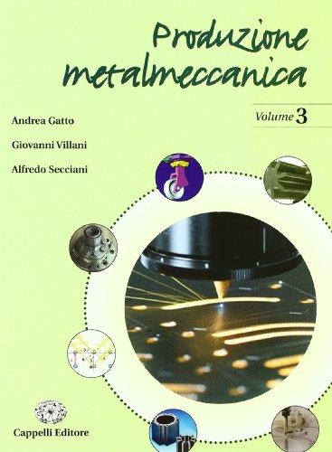 Produzione metalmeccanica. Per gli Ist. Tecnici industriali: 3