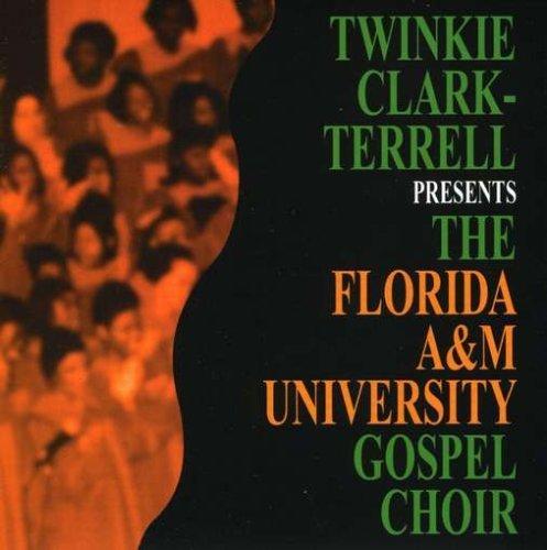 Twinkie Clark Presents by Florida A&M University Gospel (2004-12-06) -