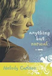 Anything but Normal: A Novel by Carlson, Melody (2010) Paperback