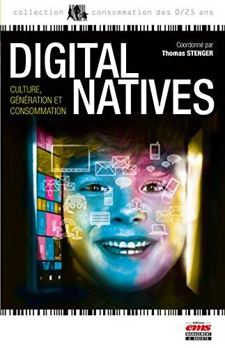 Digital natives: Culture, génération et consommation
