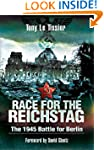 Race for the Reichstag: The 1945 Batt...