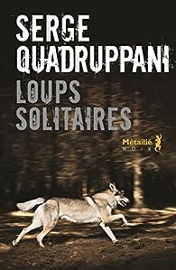Loups solitaires par Serge Quadruppani
