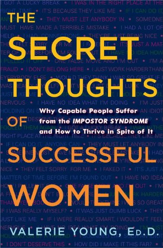 the-secret-thoughts-of-successful-women-why-capable-people-suffer-from-the-impostor-syndrome-and-how