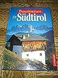 Traumreisen in Südtirol -