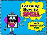 Learning how to spell: Get your child to increase their spelling skills with all new words an illustrations with fun facts (Learning with patty the Ipad Book 1)