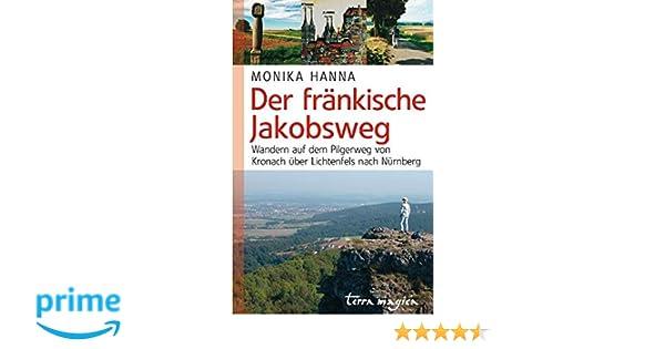 Jakobsweg Franken Karte.Der Fränkische Jakobsweg Wandern Auf Dem Pilgerweg Von Kronach Bis