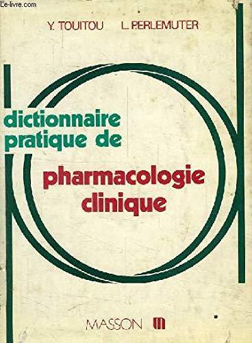Dictionnaire Pratique de Pharmacologie Clinique