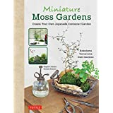 Miniature Moss Gardens: Create Your Own Tiny Japanese Garden