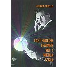 Fast English Learner Vol. 1: Nikola Tesla (English Edition)