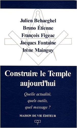 Construire le Temple aujourd'hui : Quelle actualité, quels outils, quel message ?
