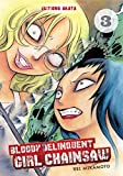 Bloody Delinquent Girl Chainsaw - tome 3 (03)