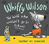 The Wolf who wouldn't go to school (Whiffy Wilson)