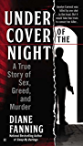 Under Cover of the Night: A True Story of Sex, Greed and Murder