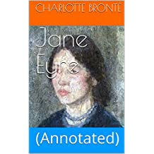 Jane Eyre: (Annotated) (English Edition)