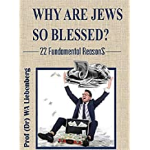 Why Are Jews So Blessed?: 22 Fundamental Reasons (English Edition)