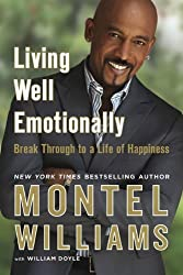 Living Well Emotionally: Break Through to a Life of Happiness by Montel Williams (2010-01-05)