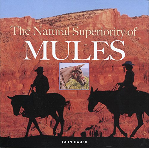 The Natural Superiority of Mules por John Hauer