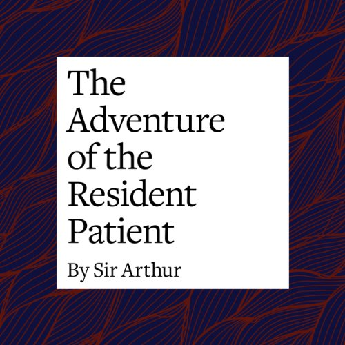 The Adventure of the Resident Patient  Audiolibri