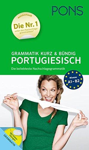 PONS Grammatik kurz und bündig Portugiesisch: Die beliebteste Nachschlagegrammatik