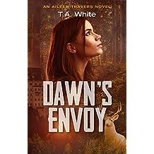 Dawn's Envoy (An Aileen Travers Novel Book 4) (English Edition)