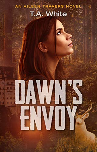 Dawn's Envoy (An Aileen Travers Novel Book 4) (English Edition)