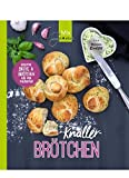 KNALLER-Brötchen: Kreative Brötchen und Brote aus dem Thermomix