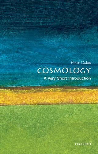 Cosmology: A Very Short Introduction (Very Short Introductions) por Peter Coles
