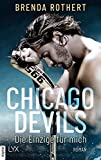 Chicago Devils - Die Einzige für mich (Chicago-Devils-Reihe 1) von Brenda Rothert