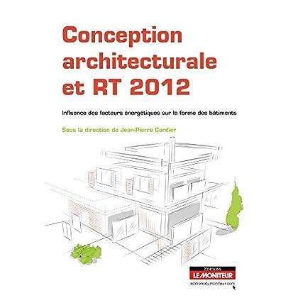 Conception architecturale et RT 2012: Influence des facteurs énergétiques sur la forme des bâtiments
