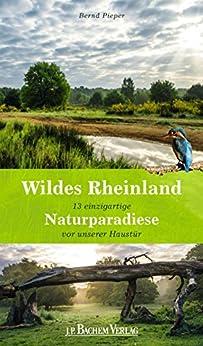 Wildes Rheinland: 14 unentdeckte Naturparadiese vor unserer Haustür