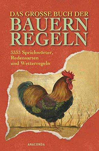 Das große Buch der Bauernregeln. 3333 Sprichwörter, Redensarten und Wetterregeln
