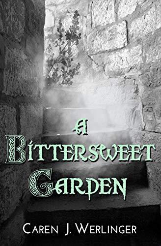 A Bittersweet Garden by [Werlinger, Caren J. ]