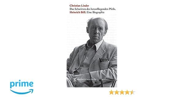 heinrich bll das schwirren des heranfliegenden pfeils eine biografie amazonde christian linder bcher - Heinrich Bll Lebenslauf