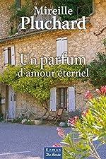 Parfum d'amour éternel (Un) de Pluchard Mireille