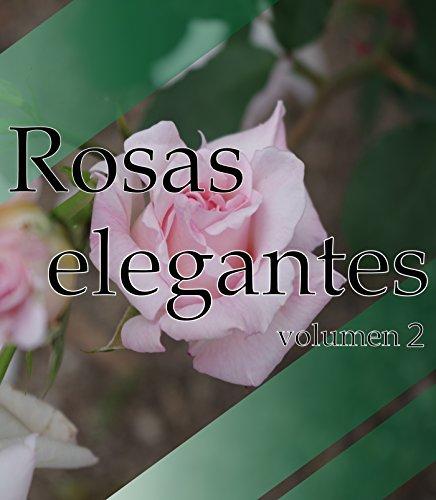 Rosas elegantes volumen 2