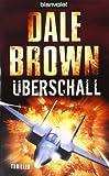 Überschall: Thriller - Dale Brown