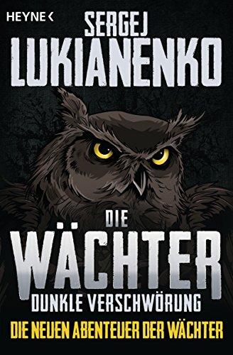 Die Wächter - Dunkle Verschwörung: Roman (Die neuen Abenteuer der Wächter 2)