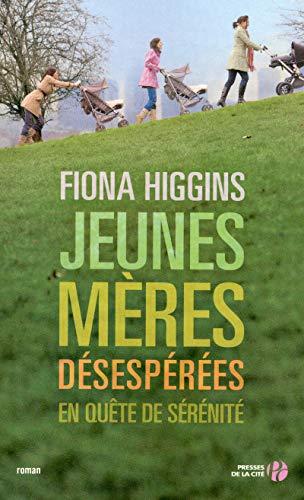 Jeunes mères désespérées en quête de sérénité par Fiona HIGGINS